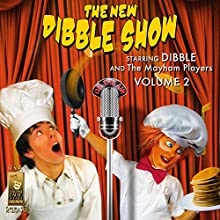 The New Dibble Show, Vol. 2 Radio/TV Program by Jerry Robbins Narrated by Jerry Robbins,  Dibble and the Mayham Players