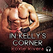 In Kelly's Corner: Fighting Connollys, Book 1 | [Roxie Rivera]