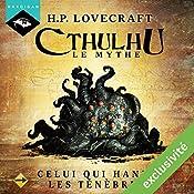 Celui qui hante les ténèbres (Cthulhu - Le mythe 9) | Howard Phillips Lovecraft