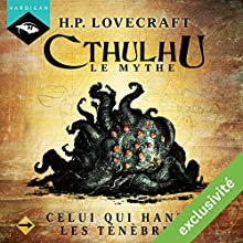 Celui qui hante les ténèbres (Cthulhu - Le mythe) | Livre audio Auteur(s) : Howard Phillips Lovecraft Narrateur(s) : Nicolas Planchais