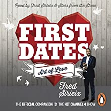 First Dates: The Art of Love Audiobook by Fred Sirieix Narrated by Brian Protheroe, Cici Coleman, Fred Sirieix, Joanna Ruiz, Kristin Atherton, Laura Tott
