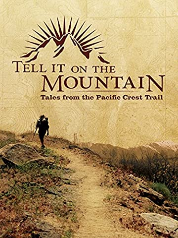 Tell it on the Mountain - Tales From The Pacific Crest Trail