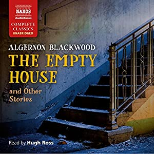 The Empty House and Other Ghost Stories Audiobook