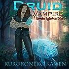 Druid Vampire Hörbuch von KuroKoneko Kamen Gesprochen von: Patrick Zeller