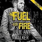 Fuel for Fire | Julie Ann Walker
