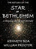 The Return of the Star of Bethlehem: A Message for the 21st Century