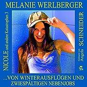 ...von Winterausflügen und zwiespältigen Nebenjobs (Nicole und andere Katastrophen 3) | Melanie Werlberger