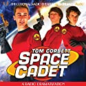 Tom Corbett Space Cadet: A Radio Dramatization  by Jerry Robbins Narrated by Andrew Tighe, Mark Thurner, Mark McGillivray, The Colonial Radio Players
