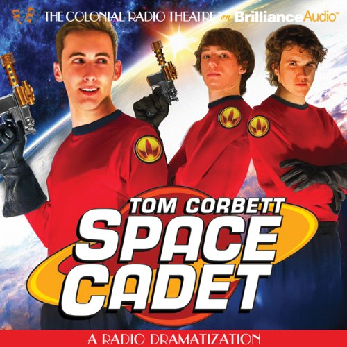 Tom Corbett Space Cadet A Radio Dramatization