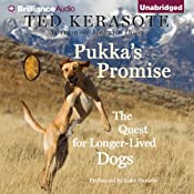 Pukka's Promise: The Quest for Longer-Lived Dogs | [Ted Kerasote]