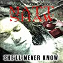 She'll Never Know: A Dark Horror Audiobook by Matt Shaw Narrated by Julian Seager