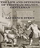 img - for The Life and Opinions of Tristram Shandy, Gentleman book / textbook / text book