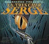 Ce Tres Cher Serge