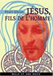 J�sus, fils de l'homme : Ses paroles...