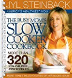 img - for The Busy Mom's Slow Cooker Cookbook by Jyl Steinback (2005-09-06) book / textbook / text book