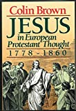 Jesus in European Protestant Thought 1778-1860 (0801009545) by Brown, Colin