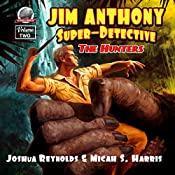 Jim Anthony: Super-Detective: The Hunters, Volume 2 | Joshua Reynolds, Micah S. Harris