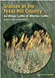 Grasses-of-the-Texas-Hill-Country-A-Field-Guide-Louise-Lindsey-Merrick-Natural-Environment-Series