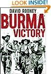 Burma Victory: Imphal, Kohima and the...