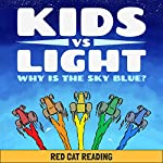 Kids vs. Light: Why Is the Sky Blue? |  Red Cat Reading