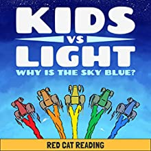 Kids vs. Light: Why Is the Sky Blue? Audiobook by  Red Cat Reading Narrated by  Red Cat Reading