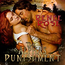 The Alpha's Punishment (       UNABRIDGED) by Renee Rose Narrated by Sierra Kline