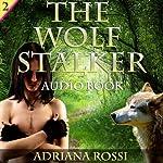 The Wolf Stalker: Werewolf Erotica Trilogy | Adriana Rossi