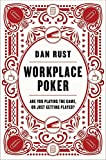 img - for Workplace Poker: Are You Playing the Game, or Just Getting Played? book / textbook / text book