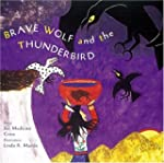 Brave Wolf and the Thunderbird: Tales...