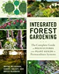 Integrated Forest Gardening: The Comp...