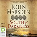 South of Darkness (       UNABRIDGED) by John Marsden Narrated by Paul English