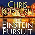 The Einstein Pursuit Audiobook by Chris Kuzneski Narrated by Dick Hill