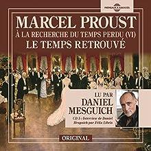 Le temps retrouvé (À la recherche du temps perdu 6) | Livre audio Auteur(s) : Marcel Proust Narrateur(s) : Daniel Mesguich