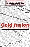 Cold Fusion: The Scientific Fiasco of the Century