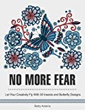 img - for No More Fear: Let Your Creativity Fly With 50 Insects and Butterfly Designs. (no fear, Butterfly Designs, insects) book / textbook / text book