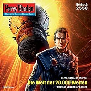 Die Welt der 20.000 Welten (Perry Rhodan 2550) Hörbuch