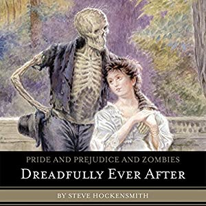 Pride and Prejudice and Zombies: Dreadfully Ever After Hörbuch