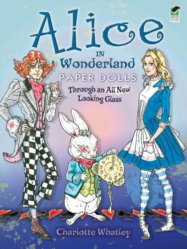 Alice in Wonderland Paper Dolls: Through an All New Looking Glass (English and English Edition)
