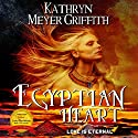 Egyptian Heart Audiobook by Kathryn Meyer Griffith Narrated by Erica L. Risberg