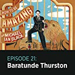 21: Baratunde Thurston |  How to Be Amazing with Michael Ian Black