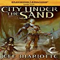 City Under the Sand: Dungeons & Dragons: Dark Sun, Book 1 (       UNABRIDGED) by Jeff Mariotte Narrated by Nicholas Tecosky