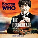 Doctor Who: The Roundheads: A 2nd Doctor novel (       UNABRIDGED) by Mark Gatiss Narrated by Anneke Wills