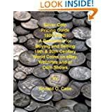 Silver Coin Pricing Guide, 1800-2000: A Reference for Buying and Selling 19th and 20th Century World Coins on... by Donald O. Case and Joseph Dietz  (Sep 9, 2011)