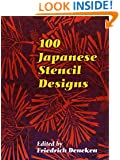 100 Japanese Stencil Designs (Dover Pictorial Archive)