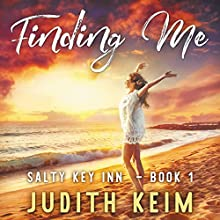 Finding Me: Salty Key Inn Series, Book 1 Audiobook by Judith Keim Narrated by Angela Dawe