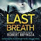Last Breath: Detective Erika Foster, Book 4 Hörbuch von Robert Bryndza Gesprochen von: Jan Cramer