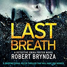 Last Breath: Detective Erika Foster, Book 4 | Livre audio Auteur(s) : Robert Bryndza Narrateur(s) : Jan Cramer