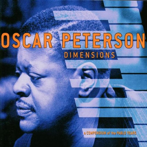 Oscar Peterson - Dimensions A Compendium of The Pablo Years - Zortam Music