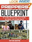 Preppers Blueprint: The Ultimate Prep...