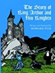 The Story of King Arthur and His Knig...